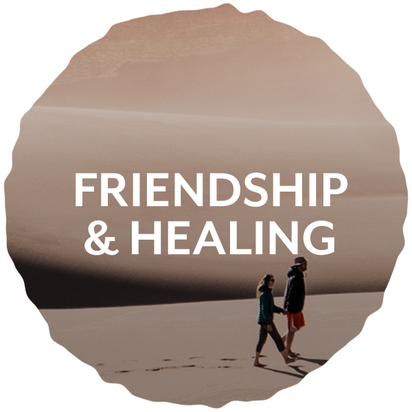 Friendship & Healing