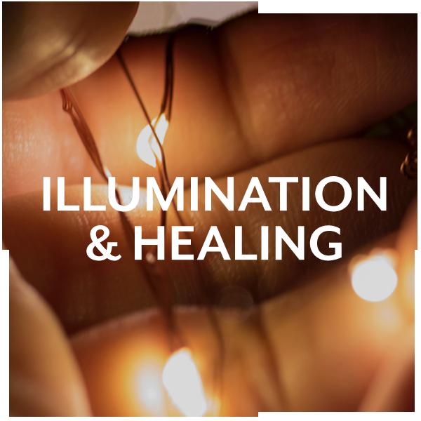 Illumination & Healing