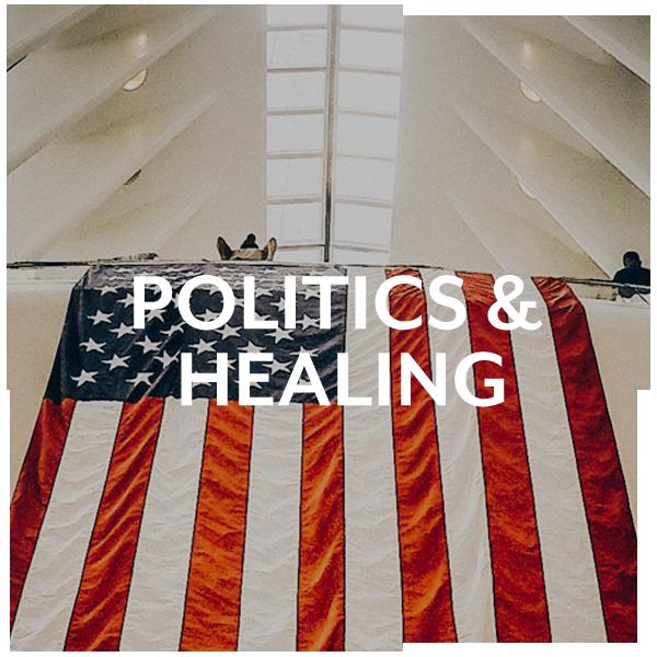 Politics & Healing